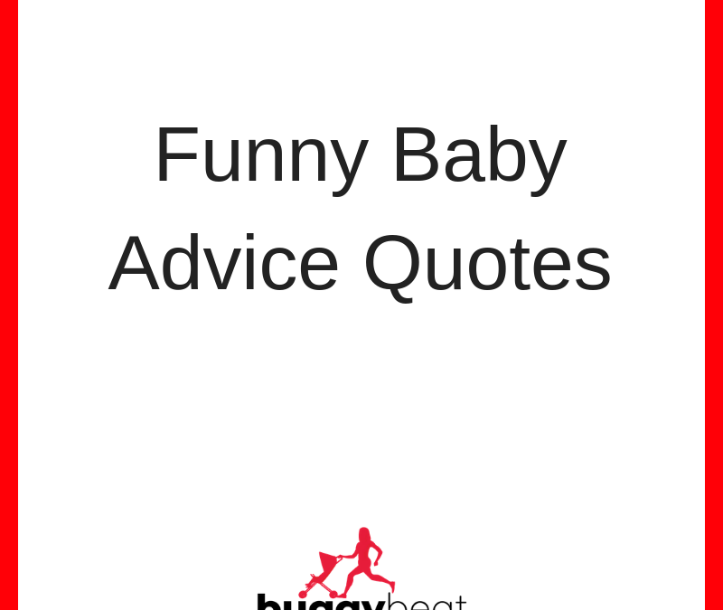 Funny Baby Advice