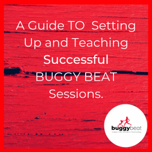 A Guide TO Setting Up and Teaching Successful BUGGY BEAT Sessions.